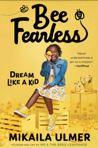 Kidpreneur Business is a Real Think: Book cover for Bee Fearless - Dream Like a Kid by Mikaela Ulmer