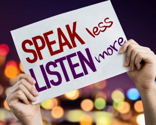 Listening to your kids: Sign reads Speak Less Listen More